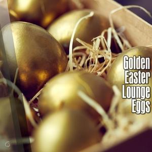 VARIOUS - Golden Easter Lounge Eggs