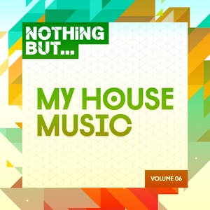 VARIOUS - Nothing But... My House Music Vol 06