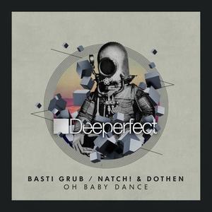 BASTI GRUB/NATCH & DOTHEN - Oh Baby Dance