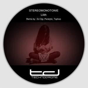 STEREOMONOTONIE - Lilith Remixes
