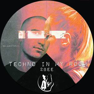 2BEE - Techno In My Room