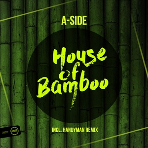 A-SIDE - House Of Bamboo