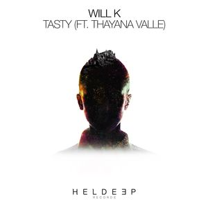 WILL K feat THAYANA VALLE - Tasty
