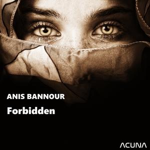ANIS BANNOUR - Forbidden