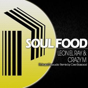 CRAZY M/LEON EL RAY - Soul Food