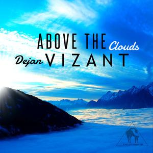 DEJAN VIZANT - Above The Clouds