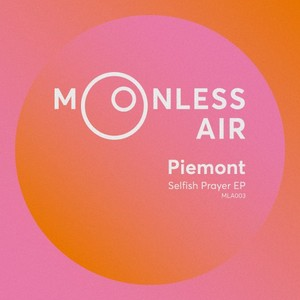 PIEMONT - Selfish Prayer EP