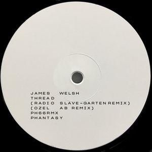 JAMES WELSH - Thread (Remixes)