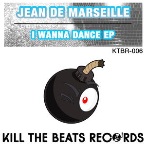 JEAN DE MARSEILLE - I Wanna Dance EP