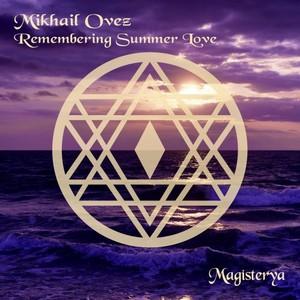 MIKHAIL OVEZ - Remembering Summer Love