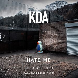 KDA feat PATRICK CASH - Hate Me