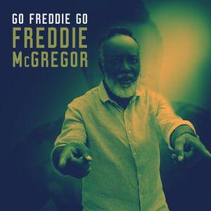 FREDDIE MCGREGOR - Go Freddie Go