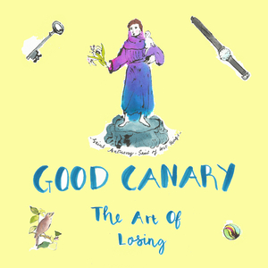 GOOD CANARY - The Art Of Losing