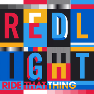 REDLIGHT - Ride That Thing