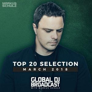 VARIOUS - Global DJ Broadcast: Top 20 March 2018