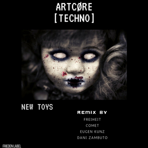 ARTCORE (TECHNO) - New Toys