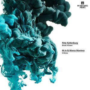PETE KALTENBURG/MIN/MARCO MANIERA - Break A Dawn/Criticize