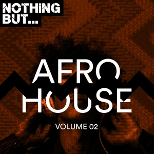 VARIOUS - Nothing But... Afro House Vol 02