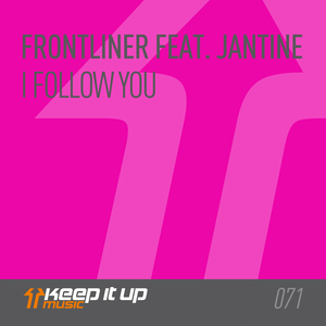 FRONTLINER feat JANTINE - I Follow You