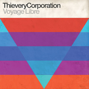 THIEVERY CORPORATION feat LOULOU GHELICHKHANI - Voyage Libre
