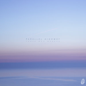 PARALLEL HIGHWAY - Those Who Wander