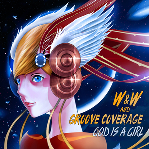 W&W/GROOVE COVERAGE - God Is A Girl