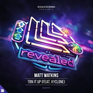 MATT WATKINS feat XYCLONE - Trn It Up