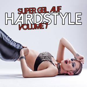 VARIOUS - Super Geil Auf Hardstyle Vol 7