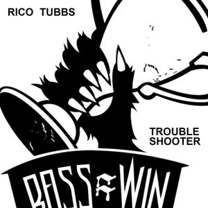RICO TUBBS - Trouble Shooter