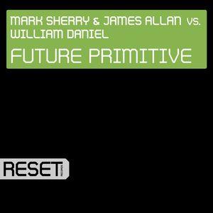 MARK SHERRY/WILLIAM DANIEL/JAMES ALLEN - Future Primitive