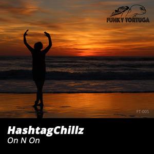 HASHTAGCHILLZ - On N On