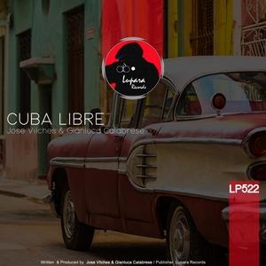 JOSE VILCHES/GIANLUCA CALABRESE - Cuba Libre