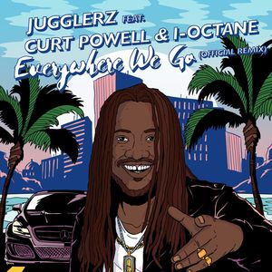 JUGGLERZ feat I-OCTANE/CURT POWELL - Everywhere We Go (Official Remix)