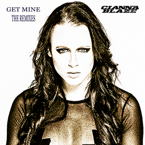 CIANNA BLAZE - Get Mine (The Remixes) (Explicit)
