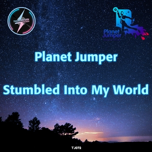 PLANET JUMPER - Stumbled Into My World