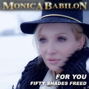 MONICA BABILON - For You (Fifty Shades Freed)