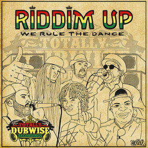 VARIOUS - Totally Dubwise Recordings Presents: Riddim Up - We Rule the Dance