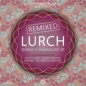 LURCH - Energy Is Paramount EP (Remixed)