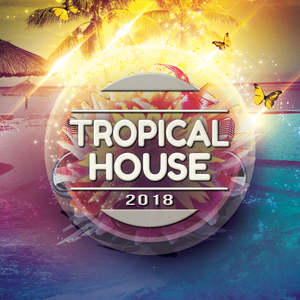 VARIOUS - Tropical House 2018