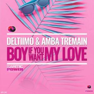 AMBA TREMAIN/DELTIIMO - Boy If You Want My Love