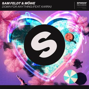 SAM FELDT/MOWE feat KARRA - Down For Anything