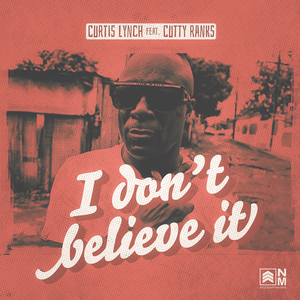 CURTIS LYNCH & CUTTY RANKS - I Don't Believe It