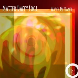 MATTEO DAFFY LOGI - Watch Me Dance