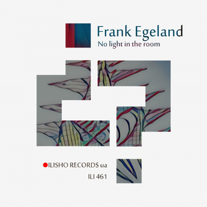 FRANK EGELAND - No Light In The Room