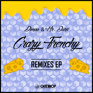 MR OURS/DIMAA - Crazy Frenchy Remixes