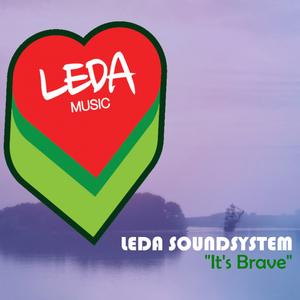 LEDA SOUNDSYSTEM - It's Brave