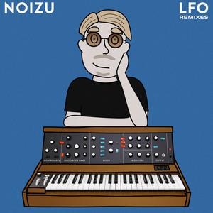 NOIZU - LFO (Remixes)