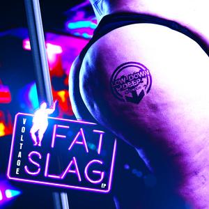 VOLTAGE - Fat Slag