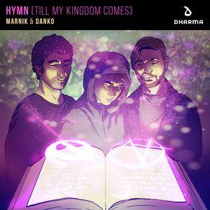 MARNIK/DANKO - Hymn (Till My Kingdom Comes)