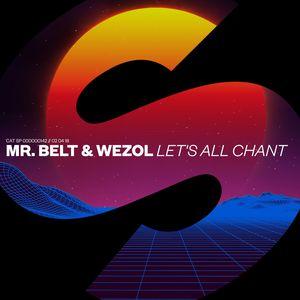 MR BELT & WEZOL - Let's All Chant